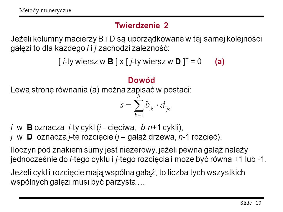 [ i-ty wiersz w B ] x [ j-ty wiersz w D ]T = 0 (a)